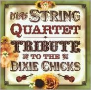 The String Quartet Tribute to the Dixie Chicks