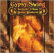 Gypsy Swing: The Nashville Tribute to Django Reinhardt