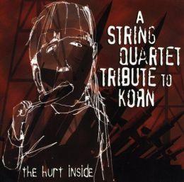 The Hurt Inside: A String Quartet Tribute to Korn