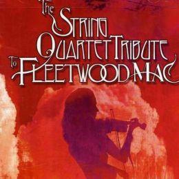The String Quartet Tribute to Fleetwood Mac