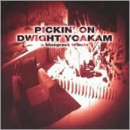 Pickin' on Dwight Yoakam: A Bluegrass Tribute