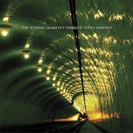 The String Quartet Tribute to PJ Harvey