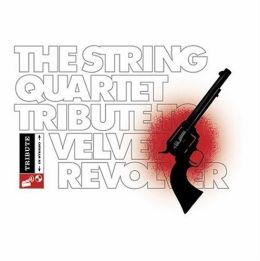 The String Quartet Tribute to Velvet Revolver