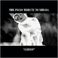 Libido: The Piano Tribute to Nirvana