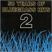 50 Years of Bluegrass Hits, Vol. 2 [1995]