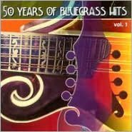 50 Years of Bluegrass Hits, Vol. 1 [2000]