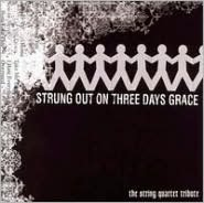 Strung Out on Three Days Grace: The String Quartet Tribute