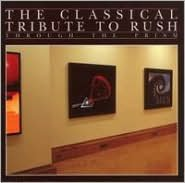 Through the Prism: The Classics Rush Tribute
