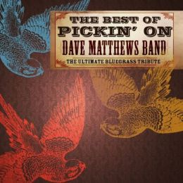 The Best of Pickin' on Dave Matthews Band