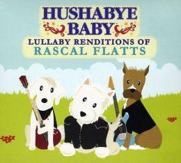 Hushabye Baby: Lullaby Renditions of Rascal Flatts