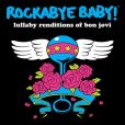 CD Cover Image. Title: Rockabye Baby: Lullaby Renditions of Bon Jovi, Artist: Rockabye Baby!