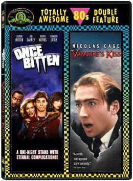 Once Bitten & Vampire's Kiss