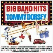 The Big Band Hits of Tommy Dorsey