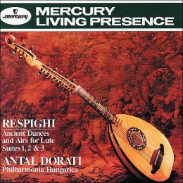 Respighi: Ancient Airs and Dances