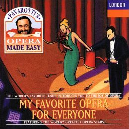 Pavarotti's Opera Made Easy: My Favorite Opera For Everyone