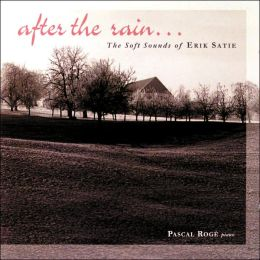 After the Rain...The Soft Sounds of Erik Satie