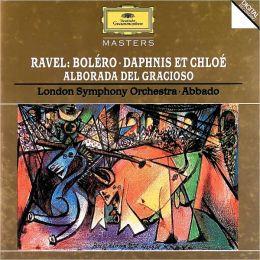 Maurice Ravel: Boléro, Daphnis Et Chloé, Alborada