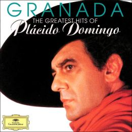 Granada: The Greatest Hits of Placido Domingo