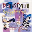 CD Cover Image. Title: Debussy For Daydreaming: Music To Caress Your Innermost Thoughts