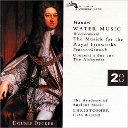 Handel: Water Music, Fireworks Music, etc.