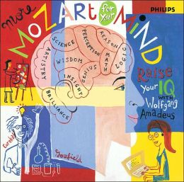 More Mozart For Your Mind: Raise Your IQ with Wolfgang Amadeus
