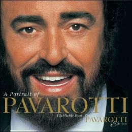 A Portrait of Pavarotti: Highlights from the Pavarotti Edition