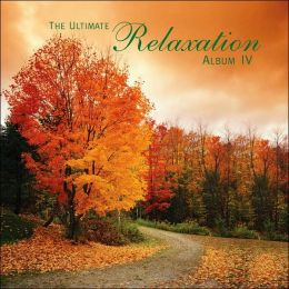 The Ultimate Relaxation Album, Vol. 4