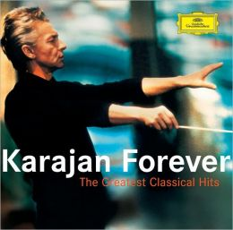 Karajan Forever: The Greatest Classical Hits