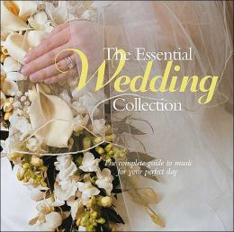 The Essential Wedding Collection: The Complete Guide to Music for Your Perfect Day
