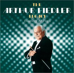 The Arthur Fiedler Legacy: Evening at the Pops