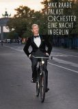 CD Cover Image. Title: Eine Nacht in Berlin, Artist: Max Raabe & Palast Orchester