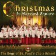 CD Cover Image. Title: Christmas in Harvard Square, Artist: The Boys of St. Paul's Choir School