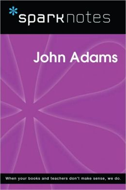 John Adams (SparkNotes Biography Guide Series)