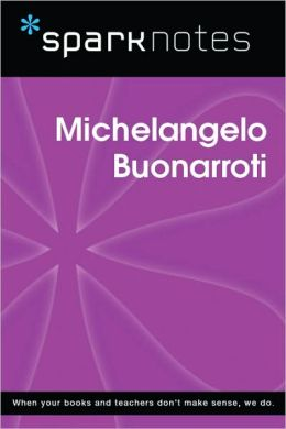 Michelangelo Buonarroti (SparkNotes Biography Guide Series)