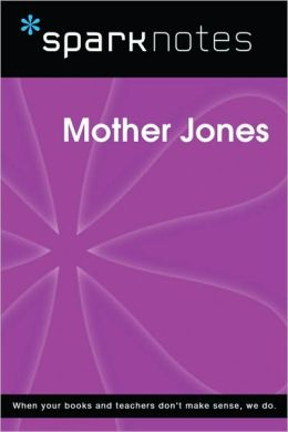 Mother Jones (SparkNotes Biography Guide Series)
