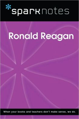 Ronald Reagan (SparkNotes Biography Guide Series)