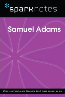 Samuel Adams (SparkNotes Biography Guide Series)