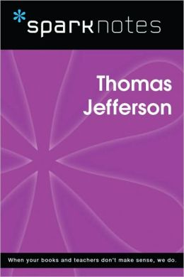 Thomas Jefferson (SparkNotes Biography Guide Series)