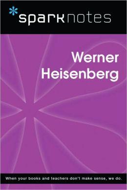 Werner Heisenberg (SparkNotes Biography Guide Series)