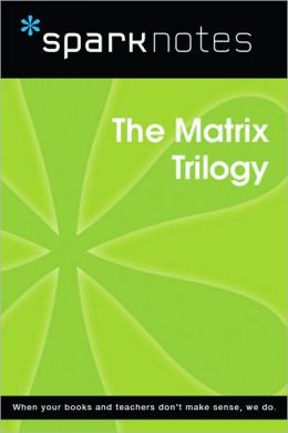 Matrix Trilogy (SparkNotes Film Guide Series)