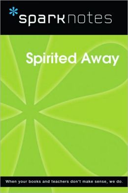 Spirited Away (SparkNotes Film Guide Series)