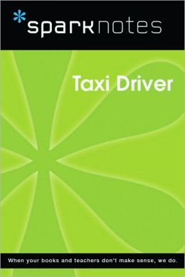 Taxi Driver (SparkNotes Film Guide Series)