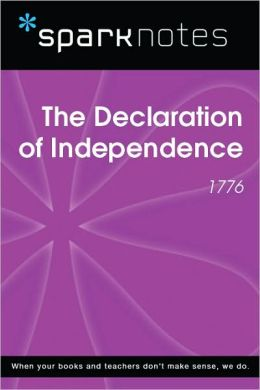 The Declaration of Independence (1776) (SparkNotes History Note)