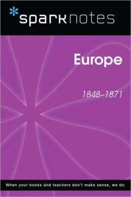 Europe (1848-1871) (SparkNotes History Note)