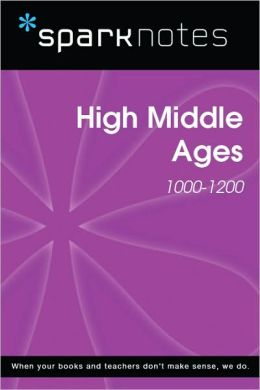High Middle Ages (1000-1200) (SparkNotes History Note)