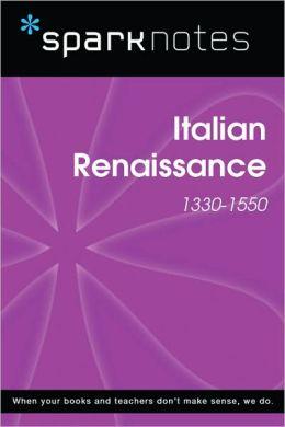Italian Renaissance (1330-1550) (SparkNotes History Note)