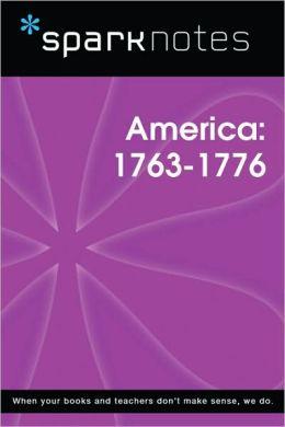 Pre-Revolutionary America (1763-1776) (SparkNotes History Note)