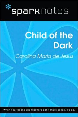 Child of the Dark (SparkNotes Literature Guide Series)