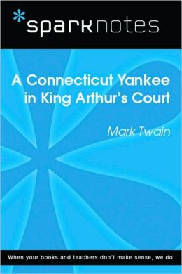 A Connecticut Yankee in King Arthur's Court (SparkNotes Literature Guide Series)