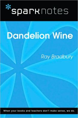 Dandelion Wine (SparkNotes Literature Guide Series)